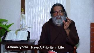 Athmajyothi - Have A Priority In Life - Fr. Dolphy Serrao, Capuchin Episode - 86