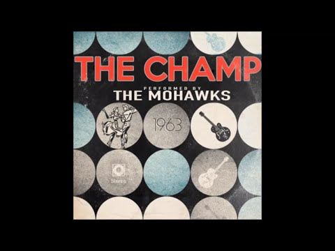 The Champ by The Mohawks
