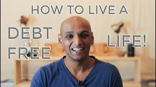 How to live a DEBT FREE life!