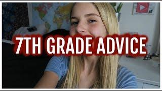 7TH GRADE ADVICE