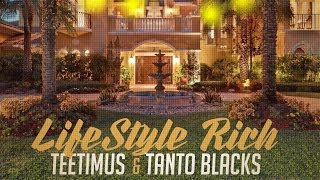 Teetimus x Tanto Blacks - Lifestyle Rich - May 2016