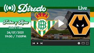 🚨 DIRECTO | Real Betis - Wolves | VÍVELO CON NOSOTROS