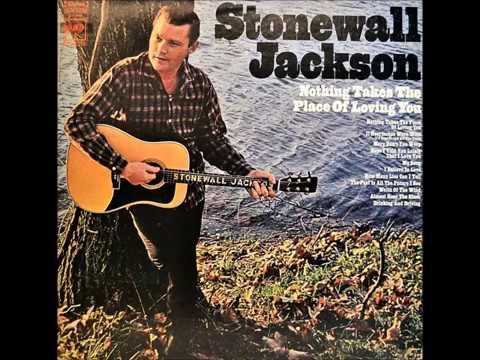 I Believe In Love , Stonewall Jackson , 1967