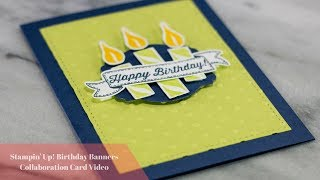 Stampin Up! Colab! Card Video Featuring Birthday Banners!