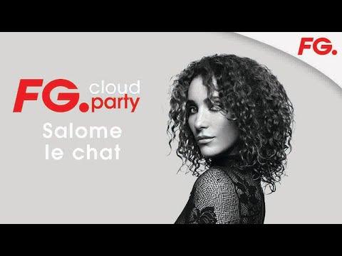 SALOME LE CHAT | FG CLOUD PARTY | LIVE DJ MIX | RADIO FG