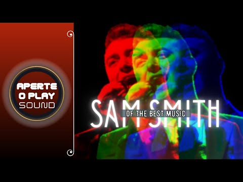 Sam Smith Greatest Hits Playlist _ Sam Smith Song _ The Best Selection Song Sam Smith