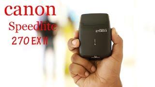 Canon Speedlite 270 EX II Flash Review || Canon Best Budget Speedlite ||