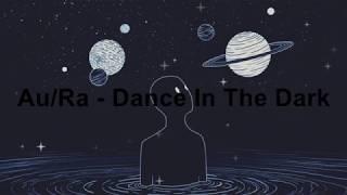 AuRa   Dance In The Dark (Male Version)