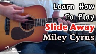 Miley Cyrus Slide Away Guitar Lesson, Chords, And Tutorial