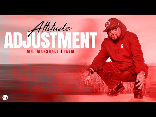Attitude Adjustment by Mr. Marshall