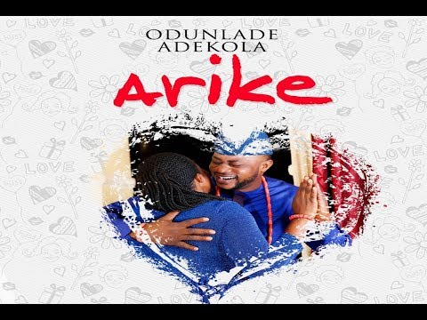 Odunlade Adekola - Arike (Official Music Video 2019)