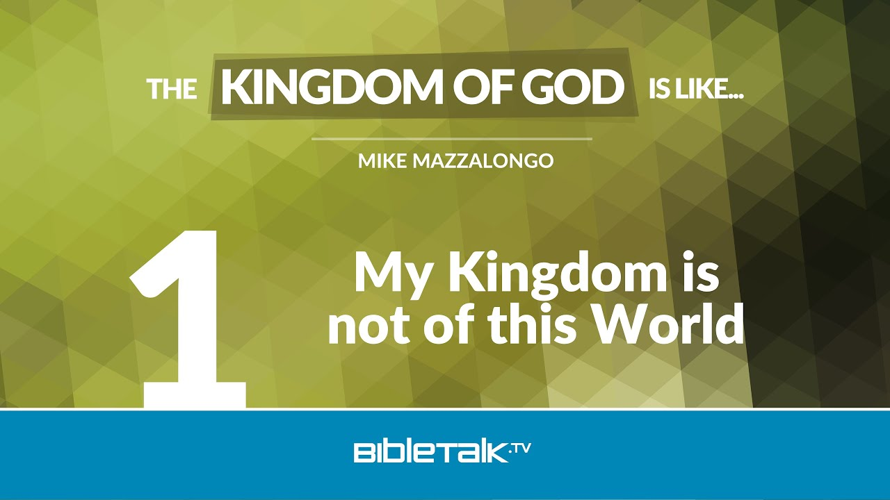 1. My Kingdom is not of this World