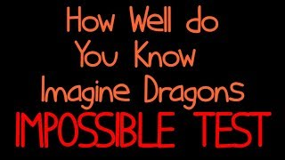 Guess The Song Imagine Dragons | IMPOSSIBLE TEST