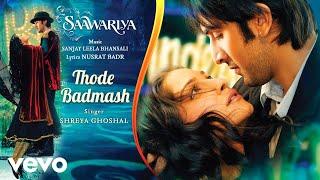Thode Badmash Audio Song - Saawariya Ranbir   - YouTube