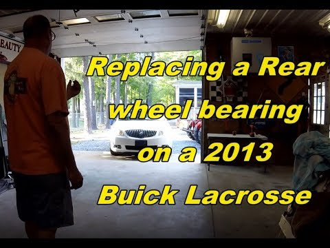 Replacing a Rear Wheel Bearing on a 2013 Buick Lacrosse