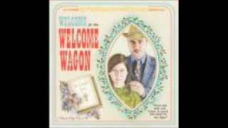 The Welcome Wagon -- Hail to the Lord's Annointed