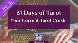 31 Days of Tarot - Day 16 - Your current Tarot & Oracle crush (fav deck)