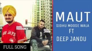 Maut  Deep Jandu And Sidhu Moose Wala New Punjabi Video