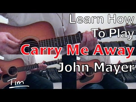 John Mayer Carry Me Away Guitar Lesson, Chords, and Tutorial