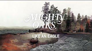 Mighty Oaks • Like An Eagle (Static Video)