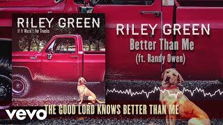 Riley Green Better Than Me