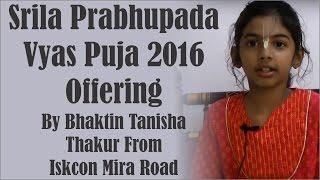 Srila Prabhupada Vyas Puja 2016 offering by Bhaktin Tanisha Thakur from ISKCON Mira Road