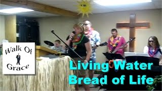 Living Water Bread of Life - Worship Song Island Style (Lyrics in description)