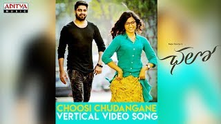 Choosi Chudangane Vertical Video Song || Chalo Songs || Naga Shaurya, Rashmika Mandanna || Sagar