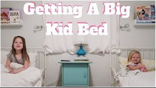 GETTING A BIG KID BED!