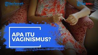 Apa Itu Vaginismus? Begini Penjelasan, Penyebab hingga Cara Mengatasinya