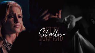 Jughead & Betty - Shallow