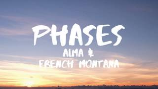ALMA & French Montana   Phases (Lyrics  Lyric Video)