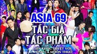 """Fullshow ASIA 69 """"Tác Giả Tác Phẩm """"   Liveshow Hải Ngoại Băng Tâm, Tâm Đoan, Hà Thanh Xuân"""
