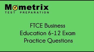 Free FTCE Business Education 6–12 (051) Exam Practice Questions