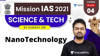 Mission IAS 2021 | Science & Tech by Sumant Sir | Nano - Technology