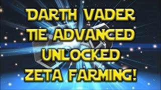 Star Wars: Galaxy Of Heroes - Darth Vader Tie Advanced Unlocked ZETA FARMING!