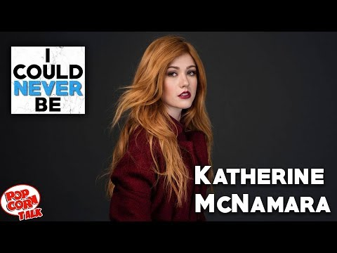 I Could Never Be Katherine McNamara