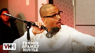 T.I. Admits He Was Wrong About Deyjah | T.I. & Tiny: Friends & Family Hustle