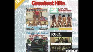2 Live Crew - The 2 Live Crew Mega Mix (Greatest Hits)