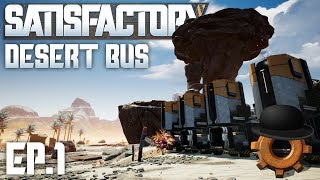 Completing the HUB in 24 Minutes | Satisfactory Desert Bus Ep#1