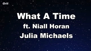What A Time Ft. Niall Horan   Julia Michaels Karaoke 【With Guide Melody】 Instrumental