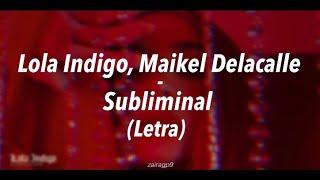 Lola Indigo, Maikel Delacalle   Subliminal (Letra)