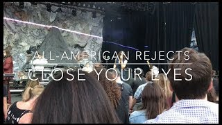 The All-American Rejects - Close Your Eyes - Live