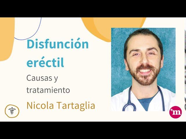 Disfunción eréctil: causas y tratamiento - Nicola Tartaglia