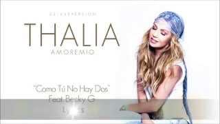 Thalia Ft Becky G Lyrics- Como No Tu Hay Dos