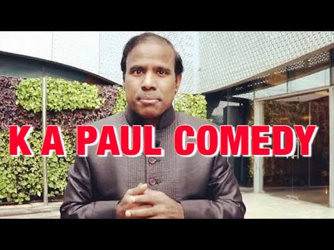 K A PAUL COMEDY