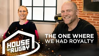 Mike & Zara Tindall: Which member of the Royal Family is the biggest rugby nause? House of Rugby #21