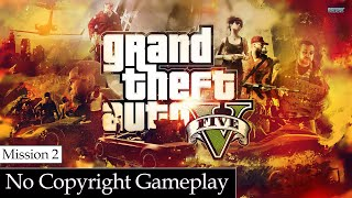 No Copyright Gameplay | GTA 5 Mission 2 Download and Re Upload | Royality Free