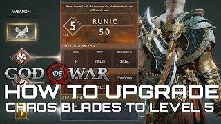 God Of War HOW TO UPGRADE THE CHAOS BLADES TO LEVEL 5 (MAX LEVEL)