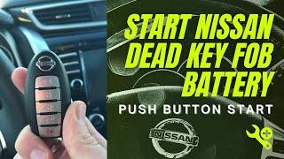 Start Nissan, Dead key FOB Battery, Push Button Start